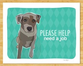 Catahoula Leopard Dog Art Print - Please Help Need a Job - Catahoula Gifts Dog Breed Art