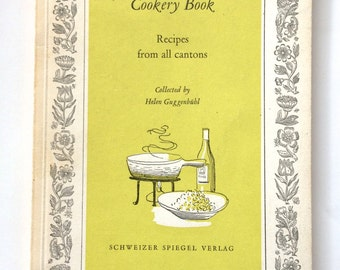 Vintage 1953 The Swiss Cookery Book Recipes From All Cantons