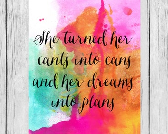 Watercolor She Turned Her Cants into Cans and Her Dreams into Plans Printable - Instant Download
