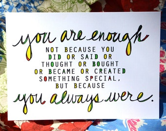 You Are Enough. You Always Were. Inspiring Encouragement Card by Liv Lane