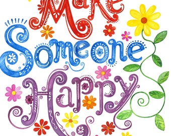 Make Someone Happy print 12x12