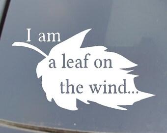 I Am A Leaf On The Wind... Car Sticker