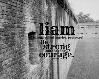 Print Liam Christian man art Scripture verse boy Bible verse name quote design typography Be strong and of good courage Joshua 1 photo