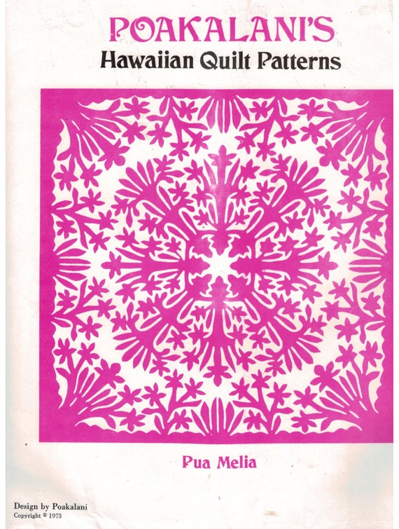 Hawaiian Quilt Pattern Pua Melia by Poaklani's Quilt Patterns