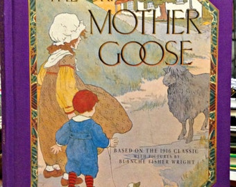 The Original MOTHER GOOSE Based on the 1916 Classic with Pictures by Blanche Fisher Wright - 1992