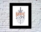 Brave Not Safe Color Print