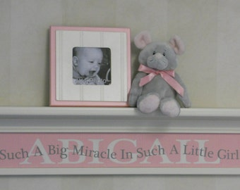 "Such A Big Miracle In Such A Little Girl | Light Pink Nursery 30"" (White or Off White) Shelf 