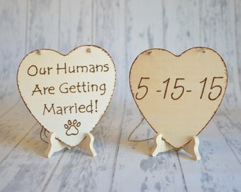 Large Pet Save the Date Engagement/Wedding Photography Props Our Humans Are Getting Married-Wedding Signs- Ships Quickly