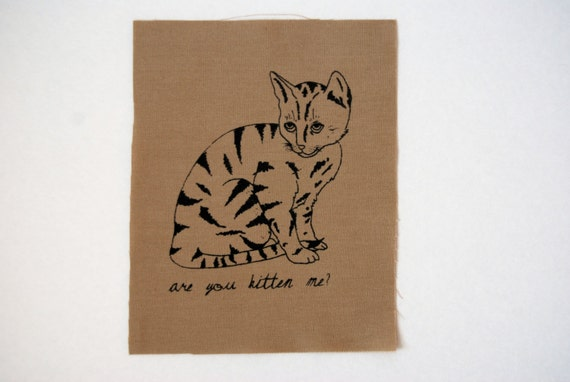 Are You Kitten Me Tan Sew On Fabric Punk Patch
