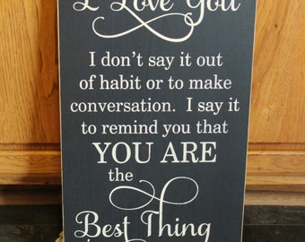 "Primitive ""When I tell you I love you"" beautiful wood subway sign 12 x 24 - your color choice"