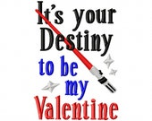 It's your Destiny to be my Valentine - Light Saber - Machine Embroidery Design - 8 Sizes