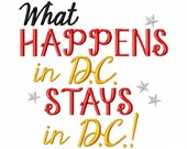 What Happens in DC Stays in DC - Machine Embroidery Design - 13 Sizes