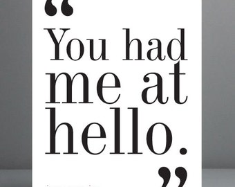 You had me at hello - Jerry Maguire Print. Typography Print. 8x10 on A4 Archival Matte Paper