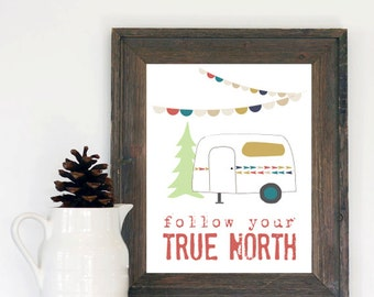 True North. Inspirational Art Print. Wall Decor