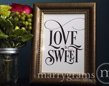 Love is Sweet Sign Perfect for Candy Bar, Dessert Station, Wedding Reception Take a Treat - Fancy Signage - Matching Table Numbers - SS06