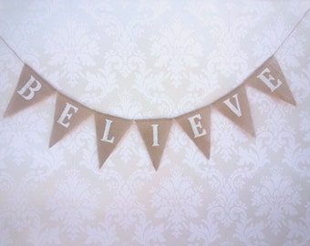 Believe burlap banner, christmas banner