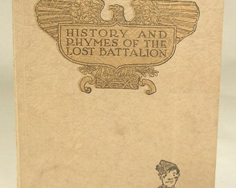 History And Rhymes Of The Lost Battalion by McCollum Dated 1923