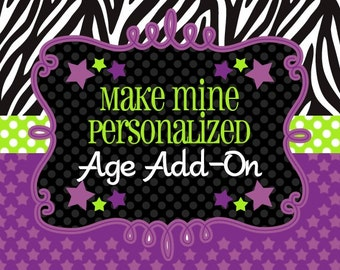 Make mine personalized, age add on to any banner