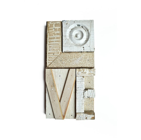 mixed media assemblage, typography, LOVE sign, shabby white architectural salvage,  by Elizabeth Rosen