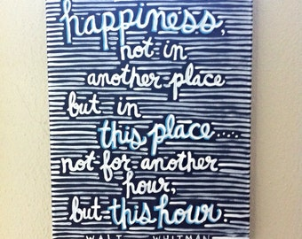 Painted Quote Canvas - Walt Whitman - Gift - This Place - This Hour - Happiness
