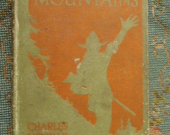 The Code of the Mountains 1915 by Charles Neville Buck illus by G. W. Gage