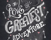 To Love is the Greatest Adventure