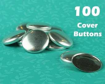 100 Cover Button/Self Covered Buttons - CHOOSE Size, Back, Tool, Template - Fabric Cover Buttons