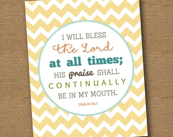 "Instant Download - Printable Scripture Psalm 34:1 Bible Verse Wall Art DIY PRINTABLE Christian Scripture 8x10 ""I Will Bless the Lord"""