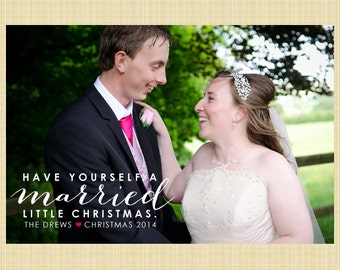 Christmas photo card - Have yourself a married little Christmas - married couple custom card