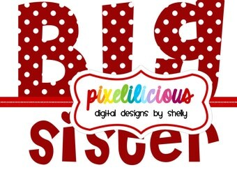DIY Printable Big Sister Iron On Transfer in Red Polka Dots - Digital Image for T-Shirts or Bags - INSTANT Download