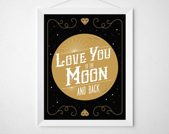 Celestial Moon Print - Love You to the Moon and Back - Poster typography modern minimal art black gold mustard yellow inspirational print