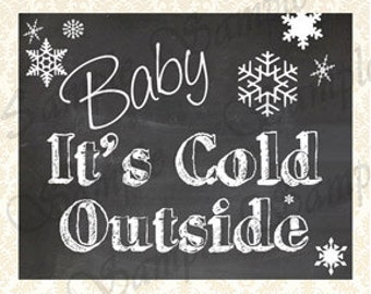 Baby Its Cold Outside Sign, Printable Chalkboard Holiday Welcome Sign, Winter Wedding Sign, Holiday Party Sign, Baby It's Cold Home Wall Art