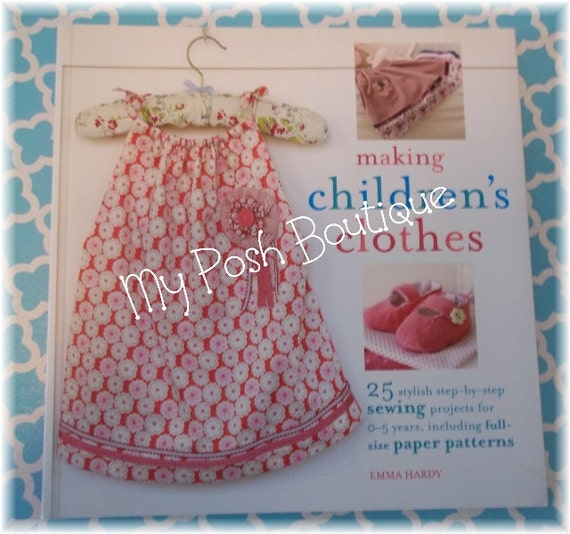 Making children s clothes pattern book by emma hardy 25 sewing