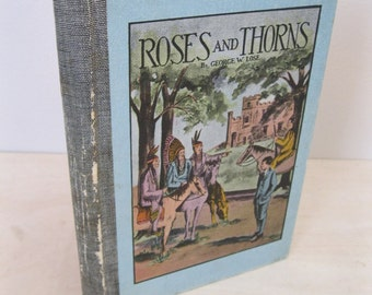 Antique Young Adult Novel - Roses And Thorns - Circa 1930's - Native American Fiction