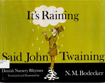It's Raining Said John Twaining, N.M. Bodecker illustrations, Danish nursery rhyme book, Denmark, Danish Mother Goose rhymes, Scandi