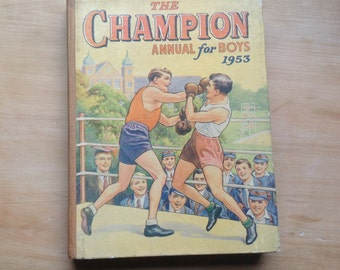 The Champion Annual for Boys 1953 - vintage children's book - vintage 1950s annual - Boys Annual - vintage book