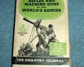 1st Ed. 1944 Rifles and Machine Guns of the World's Armies, Capt. Melvin Carson