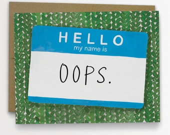 Hello My Name Is Oops Apology Card, I'm Sorry Card / No. 220-C