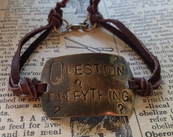 Question Everything Hand Stamped Brass Bracelet