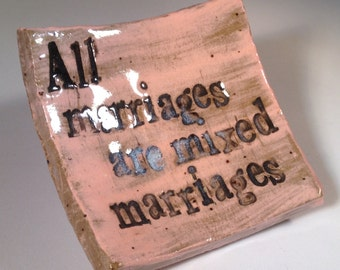 All marriages are mixed marriages