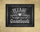 Please Sign Our Guestbook - PRINTED chalkboard wedding signage - with optional add ons - Wedding Guest Book