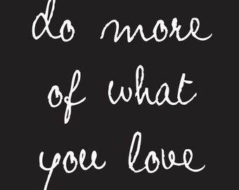 "Typography ""Do More of What You Love"" Print"