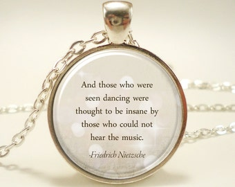 Inspirational Nietzsche Quote Necklace, Those Who Were Seen Dancing (1740S1IN)