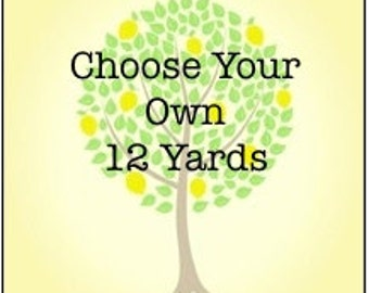 Choose Your Own: 12 Yard Bundle.