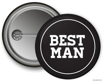 Best Man // Wedding // Bachelor Party // Customized Pin Back Button