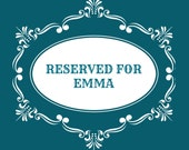 RESERVED FOR EMMA