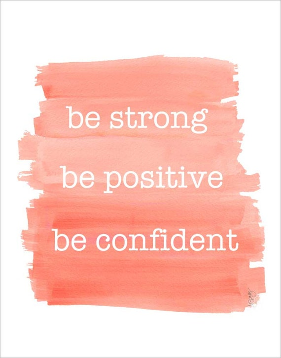 Girls Inspirational Art; Be Strong, Be Confident, 11x14 Watercolor Print