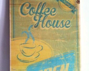 Cofee House Wood printing.