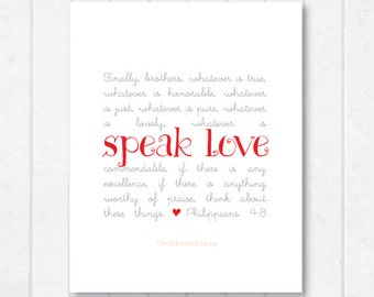 Speak Love Scripture Print with Philippians 4:8