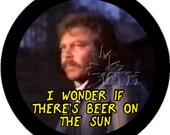 Rifftastic  MST3K inspired pinback buttons / stickers Final Sacrifice Beer on the Sun